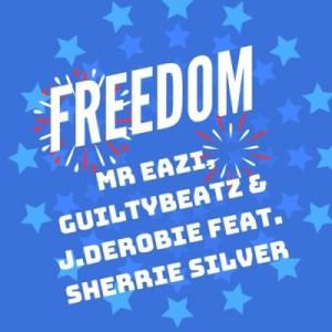 Mr Eazi - Freedom ft. GuiltyBeatz, J.Derobie & Sherrie Silver